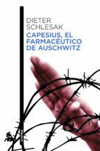 capesius, el farmaceutico de auschwitz-dieter schlesak-9788432213694
