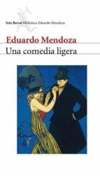una comedia ligera (ebook)-eduardo mendoza-9788432291494