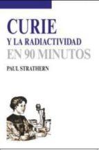 curie y la radiactividad paul strathern 9788432317194