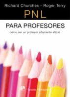 pnl para profesores: como ser un profesor altamente eficaz richard churches 9788433023094