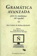 gramatica avanzada para la enseñanza del español-jose andres de molina redondo-9788433851994