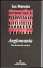 El libro de Anglomania: una fascinacion europea autor IAN BURUMA TXT!