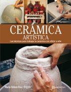 ceramica artistica: las tecnicas para trabajar la ceramica con oficio y arte maria dolors ros i frigola 9788434214194