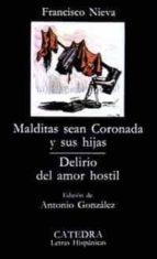 malditas sean coronada y sus hijas. delirio del amor hostil (3ª e d.) francisco nieva 9788437602394