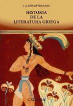 historia de la literatura griega-juan antonio lopez ferez-9788437634494