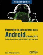desarrollo de aplicaciones para android. edición 2015 joan ribas lequerica 9788441535794