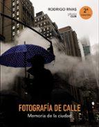 fotografia de calle: memoria de la ciudad rodrigo rivas 9788441538894
