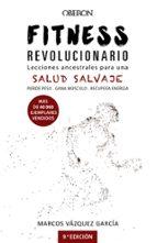 fitness revolucionario: lecciones ancestrales para una salud salvaje marcos vazquez garcia 9788441540194