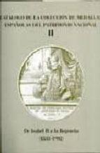 catalogo de la coleccion de medallas españolas del patrimonio nac ional ii: de isabel ii a la regencia (1833 1902) 9788445124994