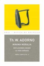 minima moralia: reflexiones desde la vida dañada (obra completa, 4) theodor w. adorno 9788446016694