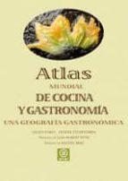 atlas mundial de cocina y gastronomia: una geografia gastronomica-olivier etcheverria-gilles fumey-9788446024194