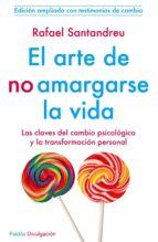 el arte de no amargarse la vida (ebook)-rafael santandreu-9788449330094
