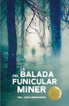 la balada del funicular miner-pau joan hernandez fuenmayor-9788466143394