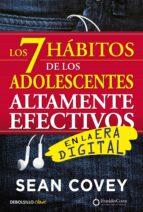los 7 habitos de los adolescentes altamente efectivos en la era digital: la mejor guia practica para que los jovenes alcancen el exito-sean covey-9788466340694