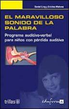 el maravilloso sonido de la palabra: programa auditivo verbal par a niños con perdida auditiva 9788466546294
