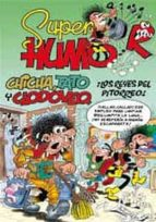 super humor nº 49: chicha, tato y clodoveo ¡los reyes del pitorre o! francisco ibañez 9788466643894