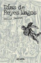 dias de reyes magos (edicion anotada) emilio pascual 9788466763394