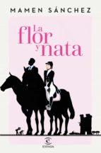 la flor y nata (ebook)-mamen sanchez-9788467047394