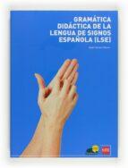 gramatica didactica de la lengua signos española (lse) angel luis herrero blanco 9788467598094