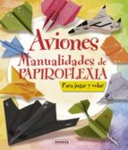 aviones: manualidades de papiroflexia-9788467716894