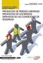 CUADERNO DEL ALUMNO PREVENCIÓN DE RIESGOS LABORALES: PREVENCIÓN D E RIESGOS DERIVADOS DE LAS CONDICIONES DE SEGURIDAD