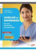 AUXILIAR DE ENFERMERÍA. SERVICIO EXTREMEÑO DE SALUD. TEMARIO Y TEST COMÚN