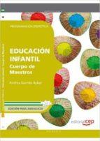 CUERPO DE MAESTROS. EDUCACIÓN INFANTIL. PROGRAMACIÓN DIDÁCTICA. EDICIÓN PARA ANDALUCÍA