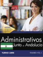 ADMINISTRATIVO (TURNO LIBRE) JUNTA DE ANDALUCIA: TEMARIO (VOL. I)