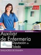 auxiliar de enfermeria: diputacion de toledo: simulacros de examen 9788468186894