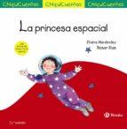chiquicuentos 13 :la princesa espacial elvira menendez 9788469606094