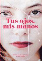 tus ojos, mis manos alba ribas 9788469768594