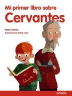 mi primer libro sobre cervantes rosa huertas 9788469808894