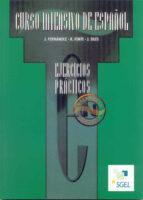 curso intensivo de español, niveles intermedio y superior. ejerci cios practicos j. fernandez r. fente j. siles 9788471437594