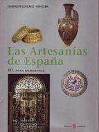 artesanias de españa, zona septentrional (andalucia y canarias) ( vol. iii)-guadalupe gonzalez-hontoria-9788476284094