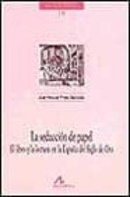 la seduccion de papel-jose manuel prieto bernabe-9788476354094