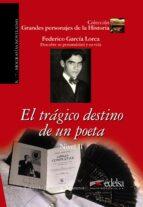 el tragico destino de un poeta: federico garcia lorca   descubre su personalidad y su vida consuelo jimenez de cisneros 9788477116394