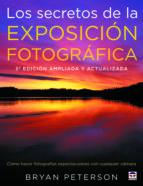 los secretos de la exposicion fotografica (3ª ed.) bryan peterson 9788479028794