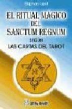 el ritual magico del sanctum regnum segun las cartas del tarot-eliphas levi-9788479103194