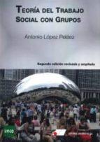 teoria del trabajo social con grupos (2ª ed. revisada y ampliada) antonio lopez pelaez 9788479914394