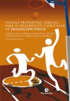 nuevas propuestas ludicas para el desarrollo curricular de educac ion fisica-antonio mendez gimenez-9788480196994
