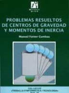 problemas resueltos de centros de gravedad y momentos de inercia-manuel forner gumbau-9788480215794