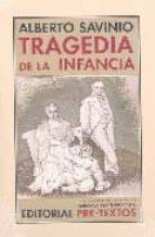 la tragedia de la infancia-alberto savinio-9788481917994
