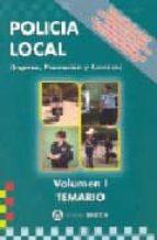 POLICIA LOCAL, INGRESO, PROMOCION Y ASCENSO (VOL. I): TEMARIO