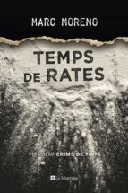 temps de rates (viii premi crims de tinta 2017)-marc moreno-9788482648194