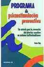 programa de psicoestimulacion preventiva: un metodo para la preve ncion del deterioro cognitivo en ancianos institucionalizados-anna puig-9788483164594