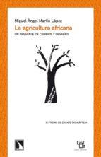 la agricultura africana: un presente de cambios y desafios miguel angel martin lopez 9788483196694