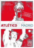 leyendas del atletico de madrid nacho montero m. angel guijarro 9788483567494