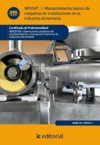 (i.b.d.)mantenimiento basico de maquinas e instalaciones en la industria alimentaria. inaq0108   operaciones auxiliares de      mantenimiento y transporte interno en la industria alimentaria 9788483649794