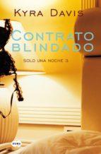 contrato blindado (solo una noche 3) (ebook)-kyra davis-9788483655894