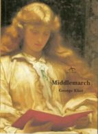 middlemarch, un estudio de la vida en provincias george eliot 9788484280194